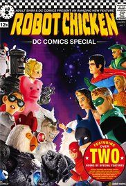 Watch Robot Chicken Dc Comics Special. The Robot Chicken DC Comics Special brings you the awesomeness of the DC Comics universe of characters as only Robot Chicken can, with amazing guest stars and the stop-motion sketch comedy you've come to love.