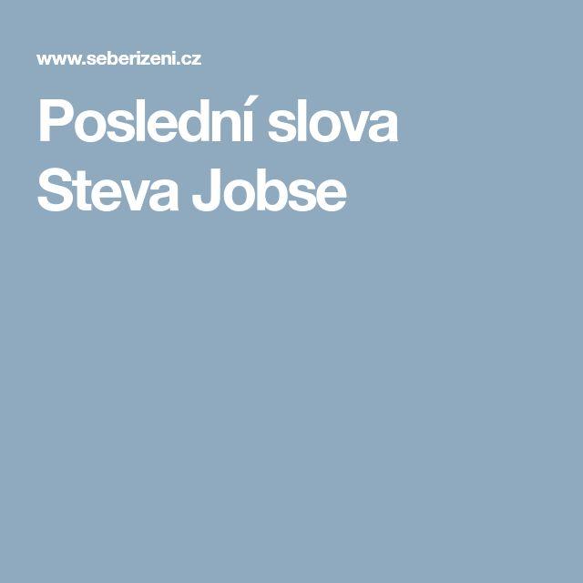 Poslední slova Steva Jobse