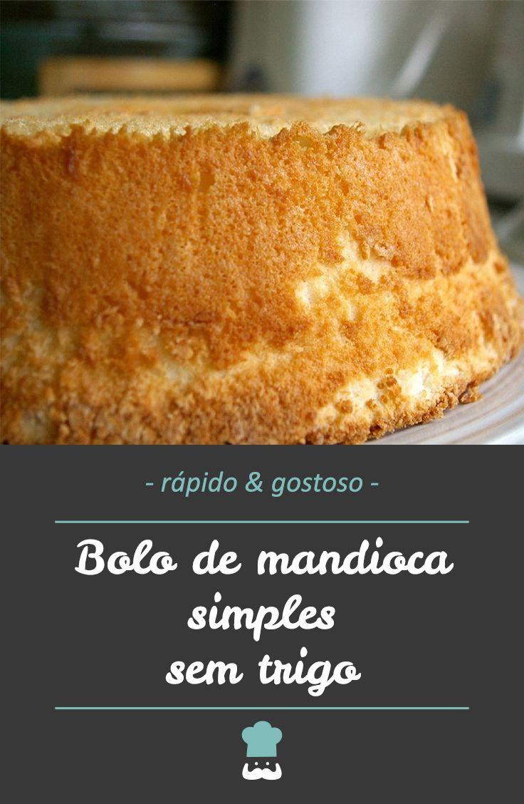 Receita De Bolo De Mandioca Simples Receita Artesanato Em 2019