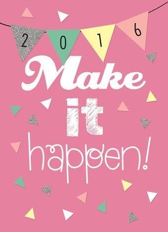 2016! Make it happen!  #Hallmark #HallmarkNL #wenskaart #nieuwjaar