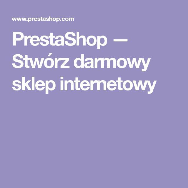 PrestaShop — Stwórz darmowy sklep internetowy