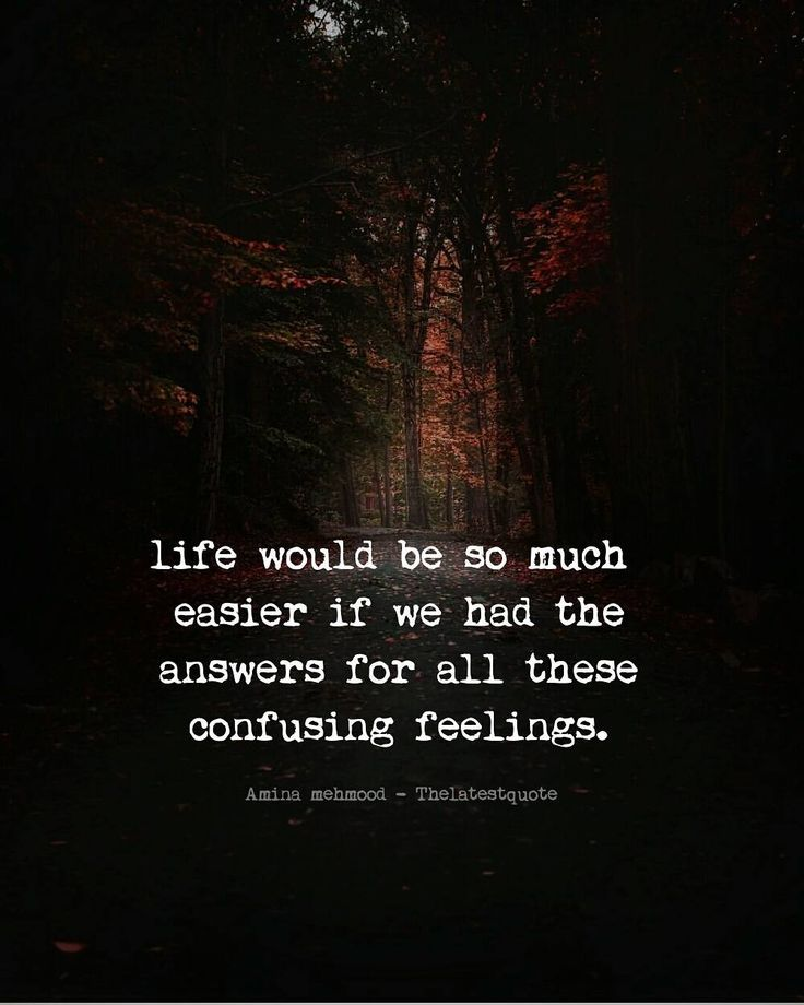 life would be so much easier if we had the answers for al these confusing feelings. . @thechasingwriter @sombrescapes #thelatestquote #quotes