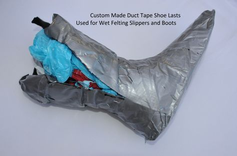 Duct Tape or Gaffer Tape can be used very effectively to create Custom Made Shoe Lasts on which you can make felted Slippers or Boots This tutorial provides a step by step guide on how to make them.