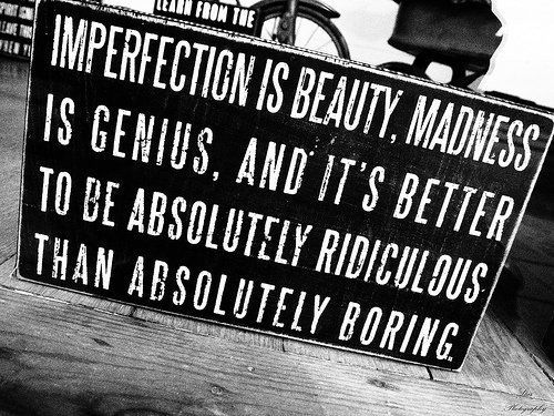 So true: Imperfect, Marilyn Monroe Quotes, Beautiful, Truths, Life Mottos, Teen Quotes, Senior Quotes, True Stories, Absolutely Ridiculous