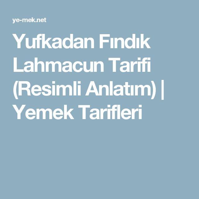 Yufkadan Fındık Lahmacun Tarifi (Resimli Anlatım) | Yemek Tarifleri