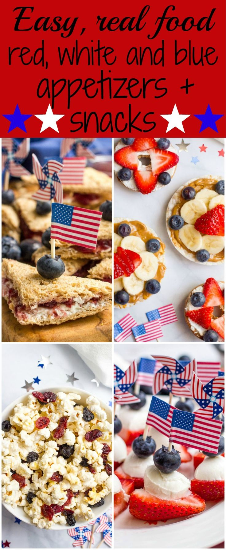 3 easy ideas for fun, festive July 4th snacks and appetizers!