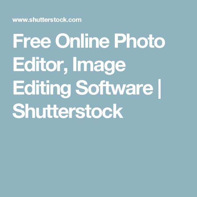 Free Online Photo Editor, Image Editing Software | Shutterstock