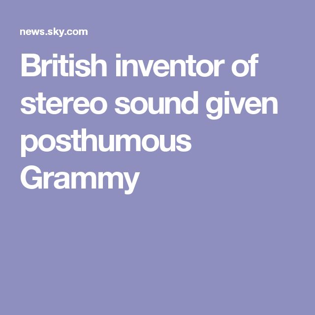British inventor of stereo sound given posthumous Grammy