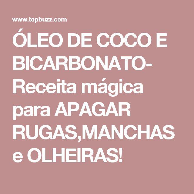 ÓLEO DE COCO E BICARBONATO- Receita mágica para APAGAR RUGAS,MANCHAS e OLHEIRAS!