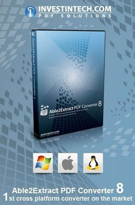 Able2Extract 8 -  1st Cross Platform Converter On The Market    In a first for any fully featured PDF converter, Able2Extract 8 is cross platform on Windows, Mac and Linux. No matter which of the 3 platforms you are working, you'll get all the features of Able2Extract 8. In addition, when you purchase a license key, you will be able to work off and switch between any of the 3 platforms you choose.