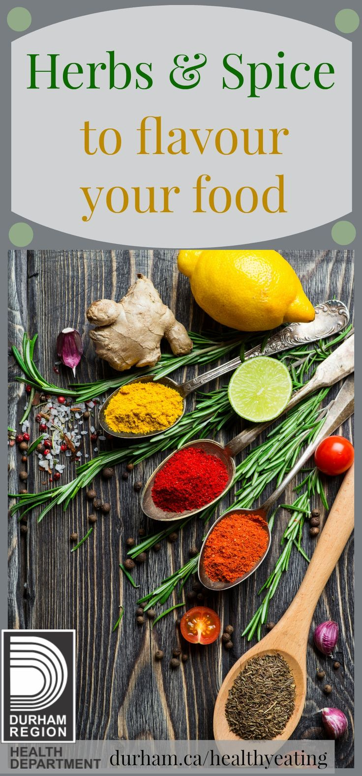 Herbs and spices are great ways to add flavour to different meals. If you're looking for other ways to add flavour to your food but don't' want to use salt, take a look at these great suggestions to help you when you cook.