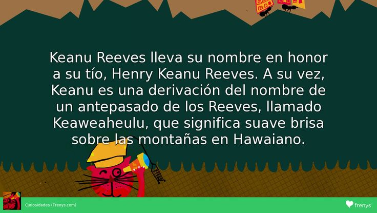 """Keanu Reeves lleva su nombre en honor a su tío, Henry Keanu Reeves. A su vez, """"Keanu"""" es una derivación del nombre de un antepasado de los Reeves, llamado Keaweaheulu, que significa """"suave brisa sobre las montañas"""" en Hawaiano. #Cine y TV #curiosidades"""