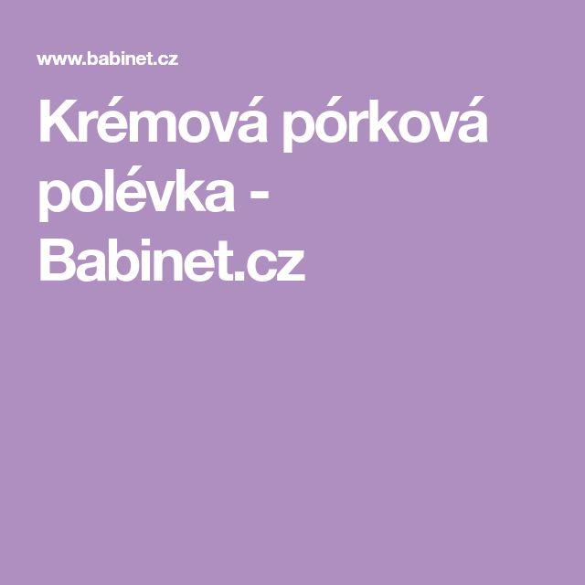 Krémová pórková polévka - Babinet.cz