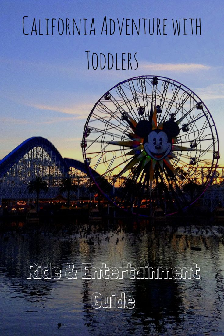 California adventure with toddlers ride entertainment guide disneyland 2016disneyland vacationdisney