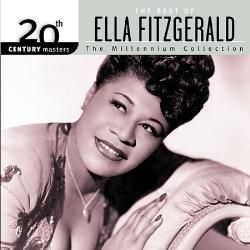 Ella Fitzgerald 20th Century Masters: The Millennium Collection: Best Of Ella Fitzgerald