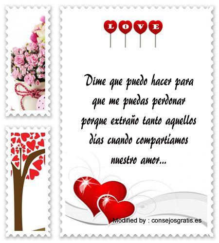 bonitas palabras para pedir disculpas a mi novia,imàgenes para pedir perdòn a mi enamorada: http://www.consejosgratis.es/mensajes-de-disculpas-para-mi-novio/