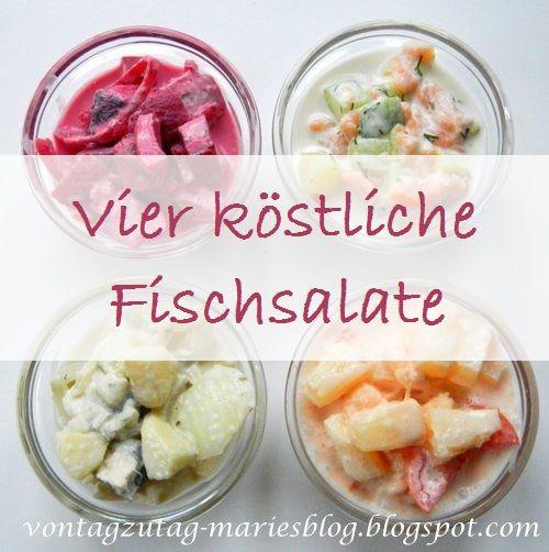 Von Tag zu Tag - Maries Blog: Vier köstliche Fischsalate