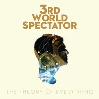 The Theory Of Everything (Exclusive B-Side) by 3rd World Spectator on SoundCloud
