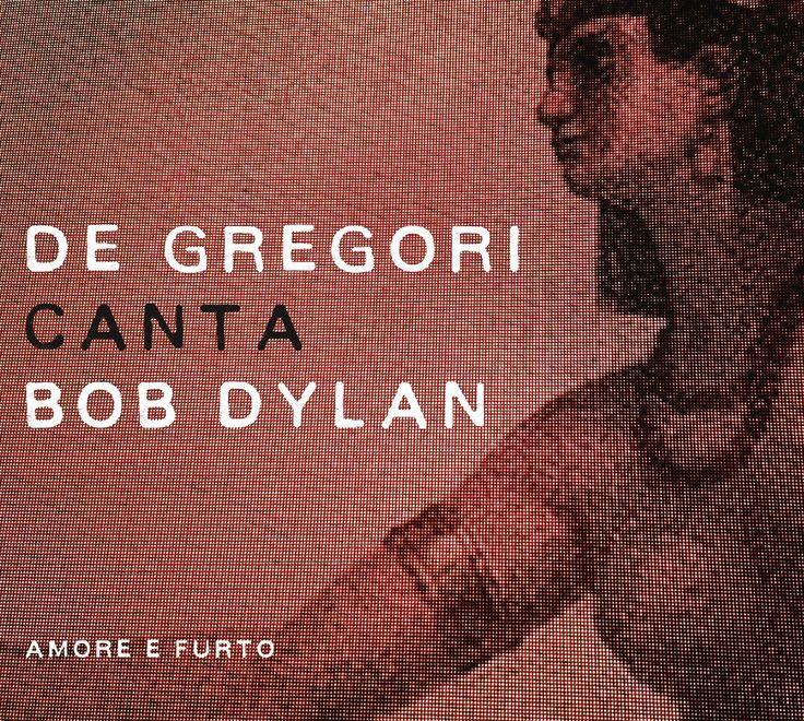 De Gregori canta Bob Dylan - Amore e furto