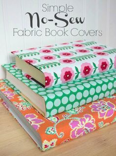 Turn even the ugliest of books into colorful decorative spring with this simple tutorial for no-sew fabric book covers. So pretty!