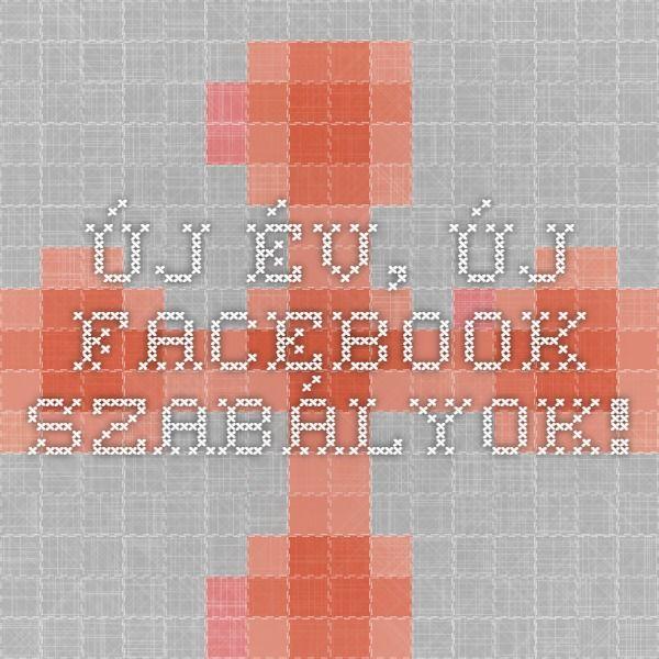 Új év, új Facebook szabályok!