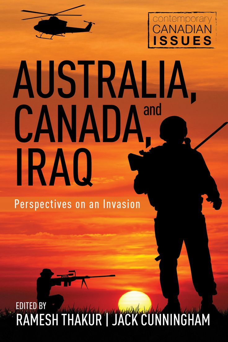Australia, Canada, and Iraq edited by Ramesh Thakur and Jack Cunningham | A collection of essays on the war in Iraq; including pieces by Jean Chrétien and John Howard, the prime ministers during the war. #Canada #Australia #Iraq #war #history #CanadianHistory