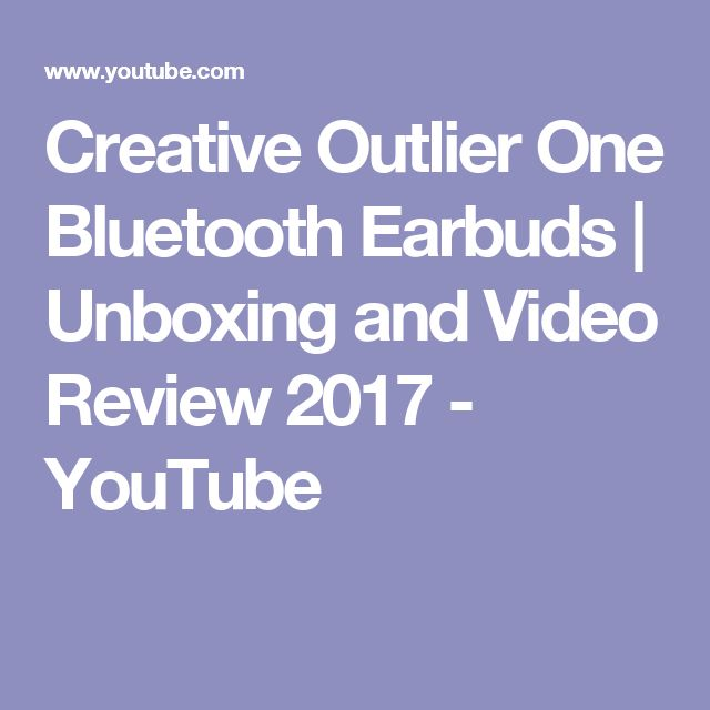 Creative Outlier One Bluetooth Earbuds | Unboxing and Video Review 2017 - YouTube