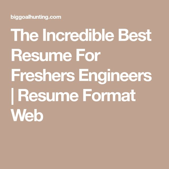 The Incredible Best Resume For Freshers Engineers | Resume Format Web  Resume Best Font