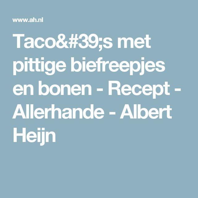 Taco's met pittige biefreepjes en bonen - Recept - Allerhande - Albert Heijn