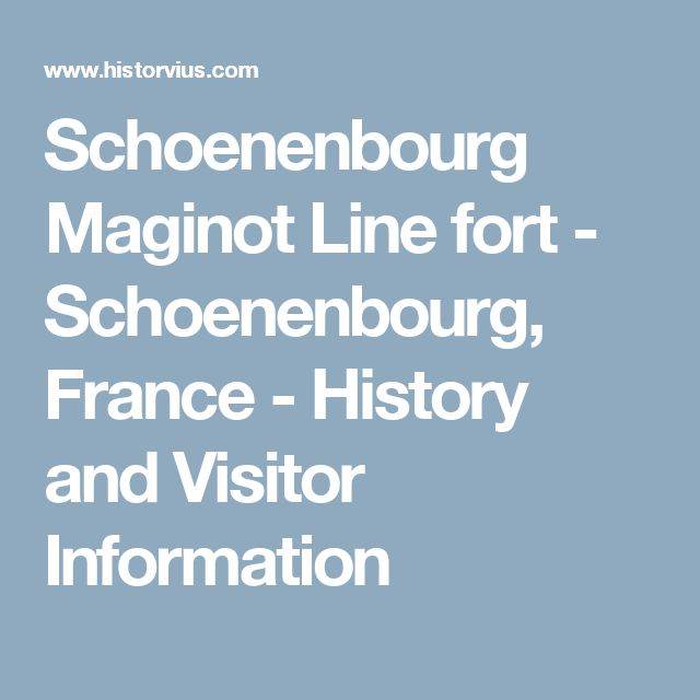 Schoenenbourg Maginot Line fort  - Schoenenbourg, France - History and Visitor Information