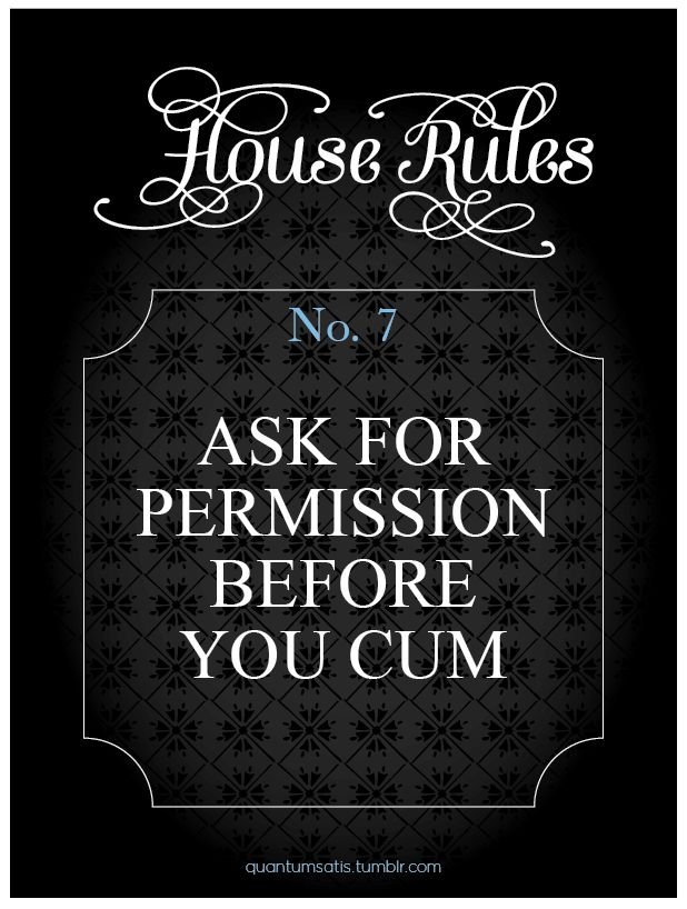 House Rules #7. If you have a favorite rule send me a message and I'll lay it out.