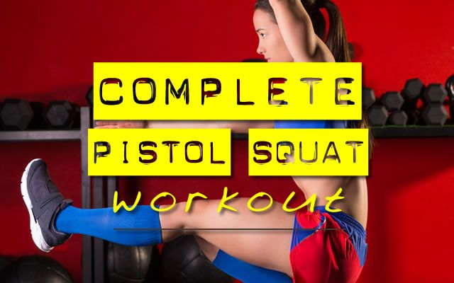 Complete Pistol Squat Workout. Someday O.O goals!