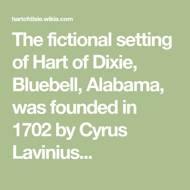 Bluebell, Alabama | Hart of dixie, Bluebells, Alabama