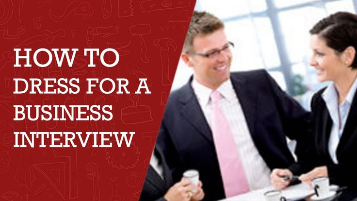 What to Wear to a Job interview | Expert Advice