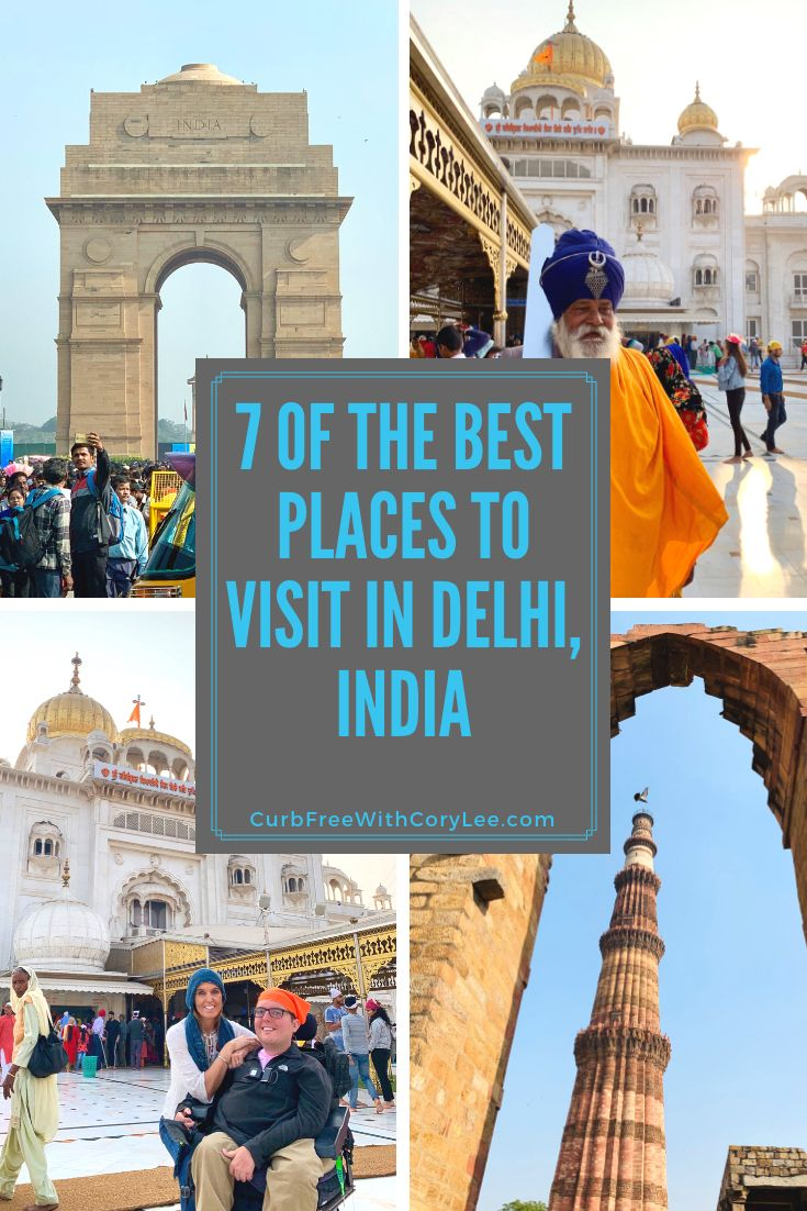 7 Of The Best Places To Visit In Delhi India As A Wheelchair User Cool Places To Visit India Travel India Travel Guide