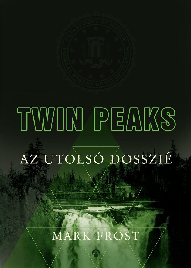 Mark Frost Twin Peaks - Az utolsó dosszié