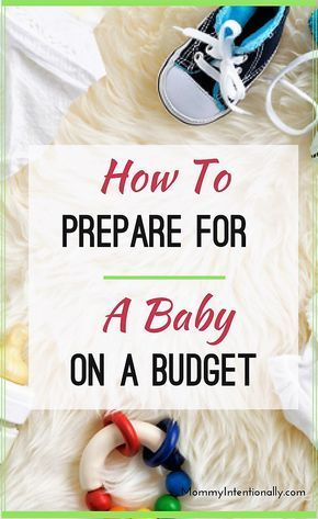 Babies are expensive. However, find out how you can prepare for a baby on a budget …   – Pregnancy
