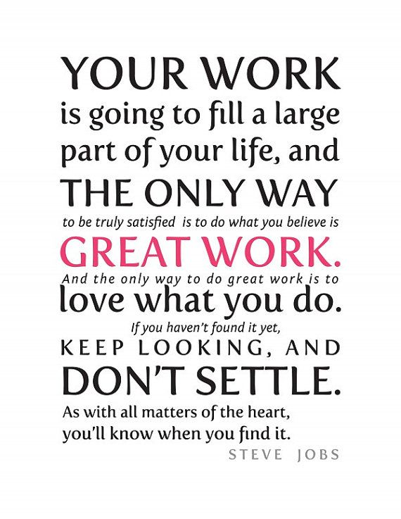Excerpt from Steve Jobs' Stanford commencement speech - Love the work that you do.