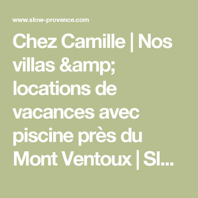 Chez Camille   Nos villas & locations de vacances avec piscine près du Mont Ventoux   Slow Provence: Locations de vacances & villas avec piscine – Bedoin & Mont Ventoux