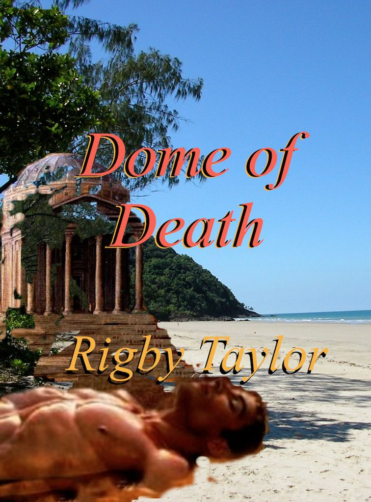 Dome of Death is a gay thriller set in Queensland Australia, A free ebook, available at Smashwords etc.