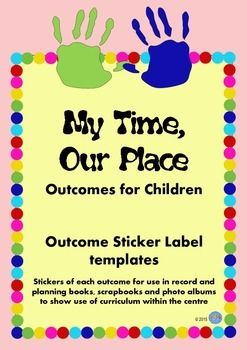 My Time, Our Place Framework for School Age Care in Australia  Stickers and Labels to use with recording use of the Outcomes for Children