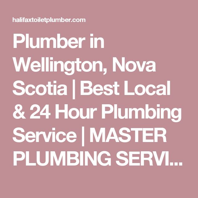 Plumber in Wellington, Nova Scotia   Best Local & 24 Hour Plumbing Service   MASTER PLUMBING SERVICES   HALIFAX, DARTMOUTH & BEYOND
