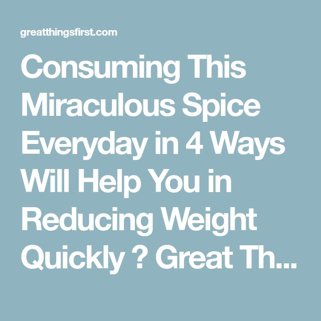Consuming This Miraculous Spice Everyday in 4 Ways Will Help You in Reducing Weight Quickly ⋆ Great Things First