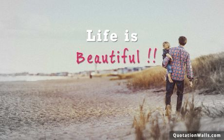 Life Quotes: Life Is Beautiful Wallpaper For Desktop
