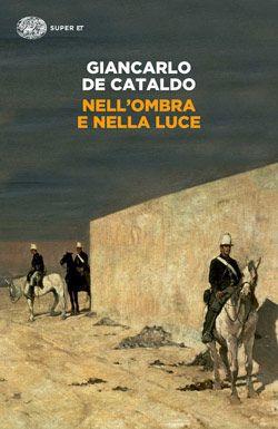 Giancarlo De Cataldo, Nell'ombra e nella luce, Super ET - DISPONIBILE ANCHE IN EBOOK