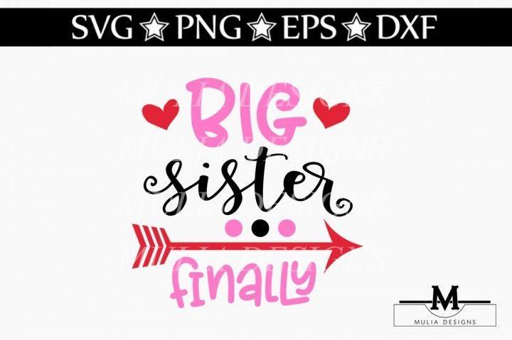 Big Sister Finally Svg By Mulia Designs Vinyl Cutfile Silhouette Silhouettecameo Funnykids Cricut Funnyshirt Crafts Cr Big Sister Crafty Moms Sisters