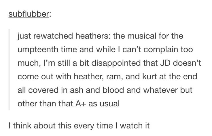 Heathers the Musical  <<< I would love that kind of ending.  Maybe in future productions they will add that.