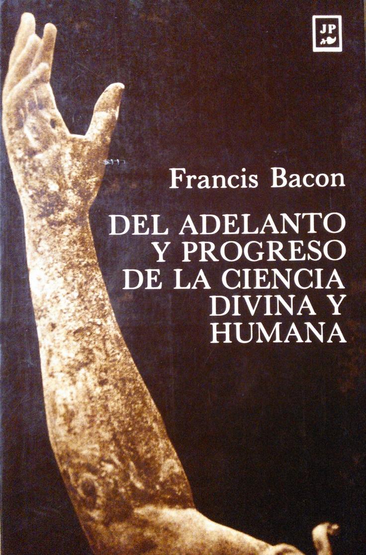 Francis Bacon - Del adelanto y progreso de la ciencia divina y humana #lagalatea
