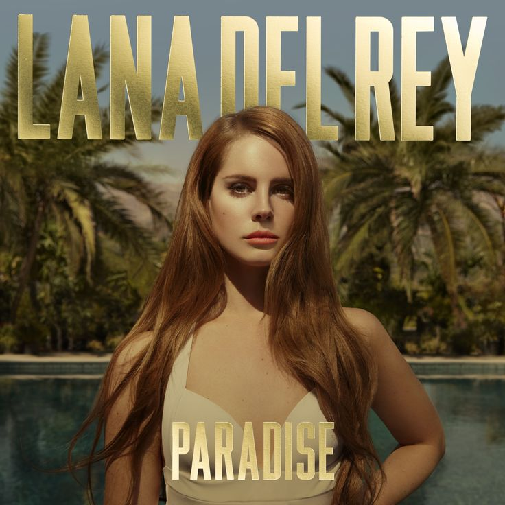 """Lana Del Rey """"Paradise"""" album. I heard her """"Born to Die"""" album last year, and I didn't think she could do it again. She did."""