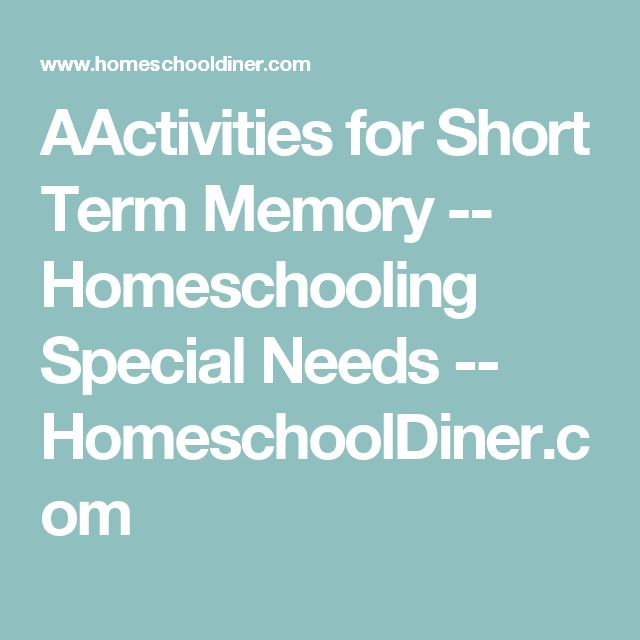 AActivities for Short Term Memory -- Homeschooling Special Needs -- HomeschoolDiner.com